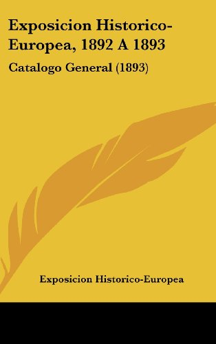 9781162126708: Exposicion Historico-Europea, 1892 a 1893: Catalogo General (1893)