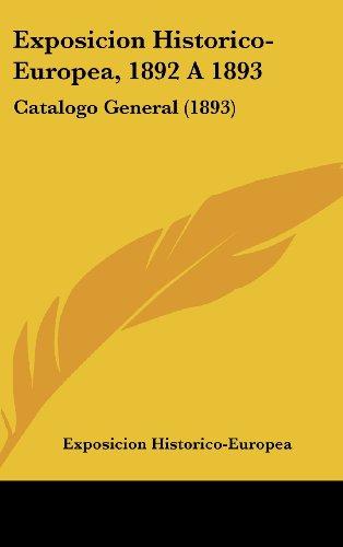 9781162126708: Exposicion Historico-Europea, 1892 a 1893: Catalogo General (1893)