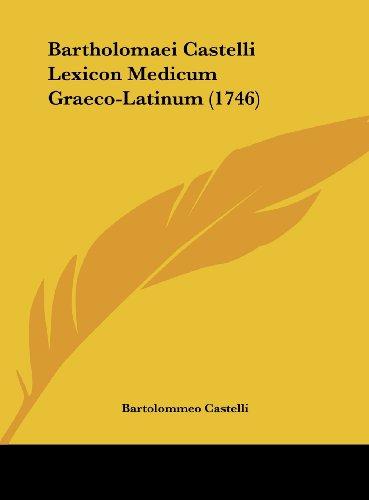 9781162126869: Bartholomaei Castelli Lexicon Medicum Graeco-Latinum (1746)