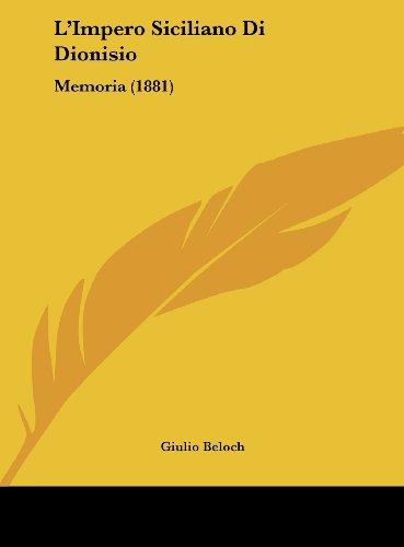 L'Impero Siciliano Di Dionisio: Memoria (1881) (Italian