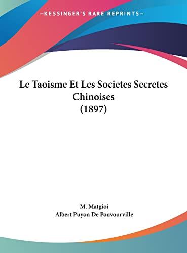 9781162133089: Le Taoisme Et Les Societes Secretes Chinoises (1897) (French Edition)