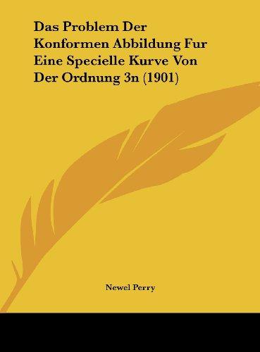 Das Problem Der Konformen Abbildung Fur Eine Specielle Kurve Von Der Ordnung 3n (1901) (German Edition)
