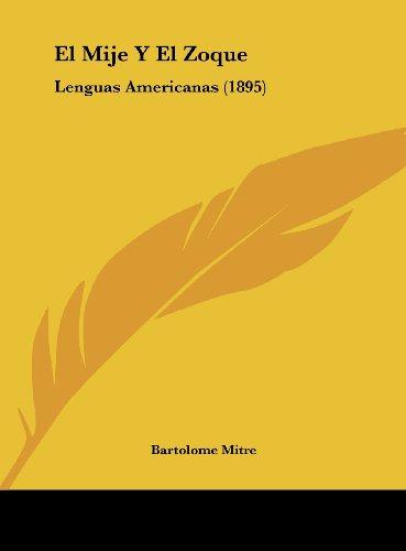 9781162136073: El Mije Y El Zoque: Lenguas Americanas (1895) (Spanish Edition)