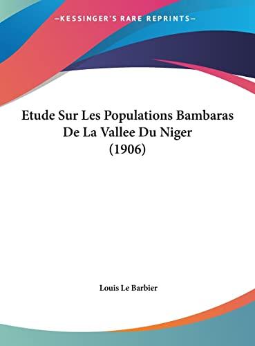 9781162137810: Etude Sur Les Populations Bambaras de La Vallee Du Niger (1906)