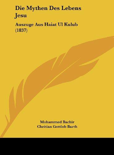 9781162138107: Die Mythen Des Lebens Jesu: Auszuge Aus Haiat Ul Kulub (1837) (German Edition)
