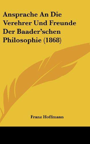 Ansprache An Die Verehrer Und Freunde Der Baader'schen Philosophie (1868) (German Edition)