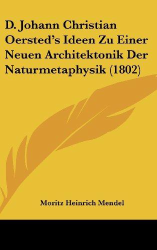9781162142197: D. Johann Christian Oersted's Ideen Zu Einer Neuen Architektonik Der Naturmetaphysik (1802) (German Edition)