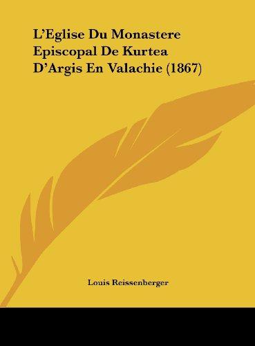 9781162144207: L'Eglise Du Monastere Episcopal de Kurtea D'Argis En Valachie (1867)