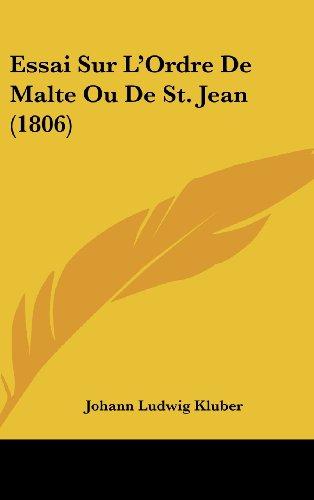 Essai Sur L'Ordre De Malte Ou De St. Jean (1806) (French Edition)