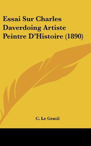 9781162145785: Essai Sur Charles Daverdoing Artiste Peintre D'Histoire (1890)