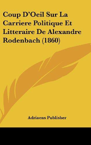 9781162147246: Coup D'Oeil Sur La Carriere Politique Et Litteraire de Alexandre Rodenbach (1860)