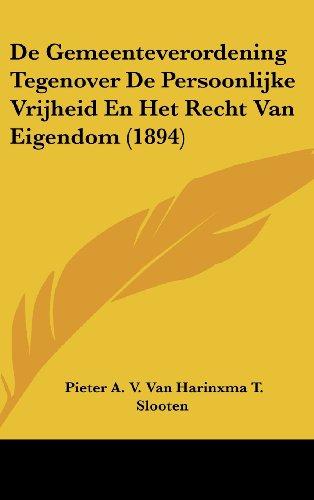 9781162152240: De Gemeenteverordening Tegenover De Persoonlijke Vrijheid En Het Recht Van Eigendom (1894) (Chinese Edition)