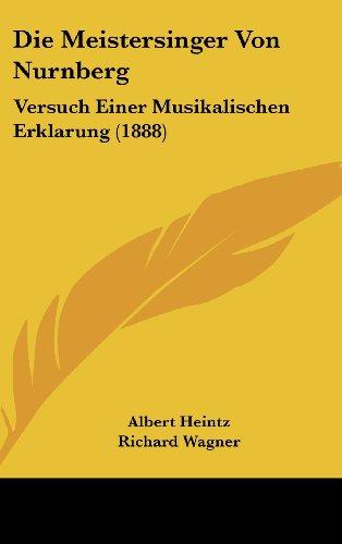 9781162153056: Die Meistersinger Von Nurnberg: Versuch Einer Musikalischen Erklarung (1888) (German Edition)