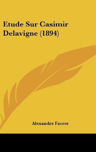 9781162154992: Etude Sur Casimir Delavigne (1894) (French Edition)