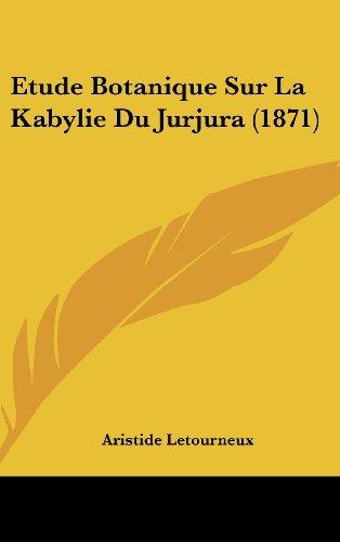 9781162156262: Etude Botanique Sur La Kabylie Du Jurjura (1871) (French Edition)
