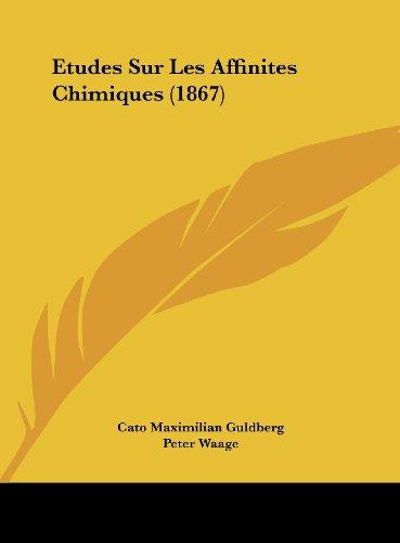 9781162156309: Etudes Sur Les Affinites Chimiques (1867) (French Edition)