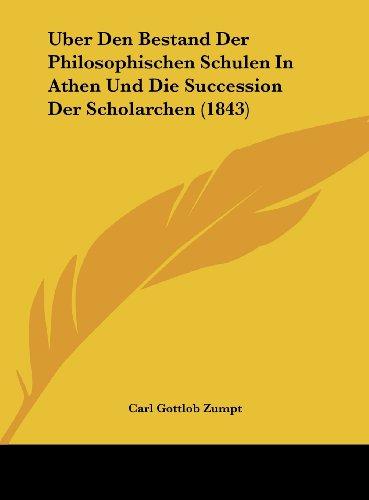 9781162156996: Uber Den Bestand Der Philosophischen Schulen In Athen Und Die Succession Der Scholarchen (1843) (German Edition)
