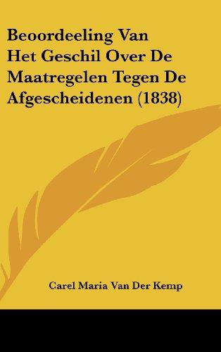 9781162158549: Beoordeeling Van Het Geschil Over De Maatregelen Tegen De Afgescheidenen (1838) (Chinese Edition)