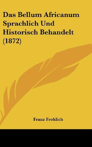 9781162158624: Das Bellum Africanum Sprachlich Und Historisch Behandelt (1872) (German Edition)