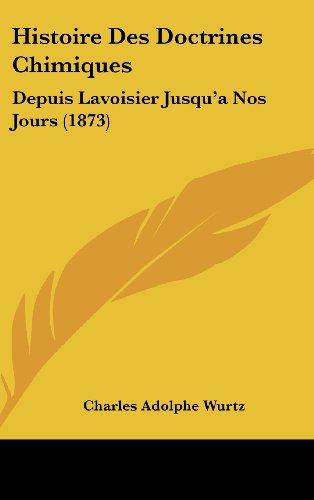 9781162159508: Histoire Des Doctrines Chimiques: Depuis Lavoisier Jusqu'aNos Jours (1873) (French Edition)