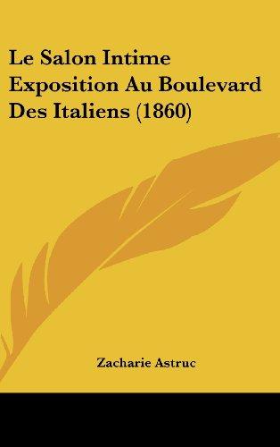 9781162160948: Le Salon Intime Exposition Au Boulevard Des Italiens (1860)