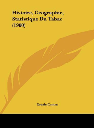 9781162164090: Histoire, Geographie, Statistique Du Tabac (1900) (French Edition)