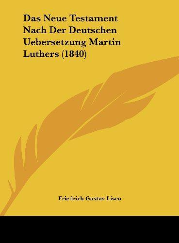 9781162165653: Das Neue Testament Nach Der Deutschen Uebersetzung Martin Luthers (1840) (German Edition)