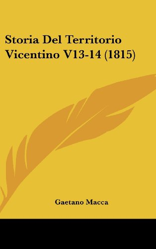 9781162165875: Storia Del Territorio Vicentino V13-14 (1815) (Italian Edition)