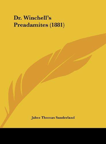 9781162173009: Dr. Winchell's Preadamites (1881)