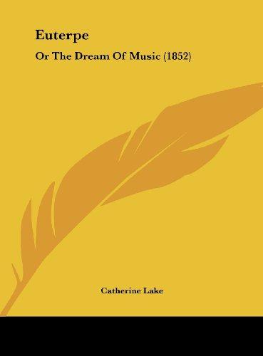 9781162173061: Euterpe: Or the Dream of Music (1852)