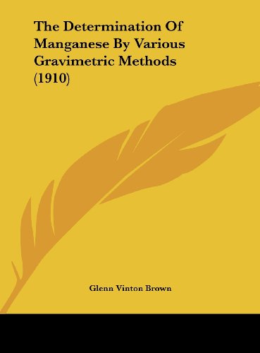 9781162176857: The Determination Of Manganese By Various Gravimetric Methods (1910)