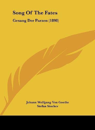 Song Of The Fates: Gesang Der Parzen (1898) (1162177756) by Johann Wolfgang Von Goethe; Stefan Stocker