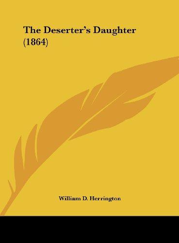 9781162179681: The Deserter's Daughter (1864)