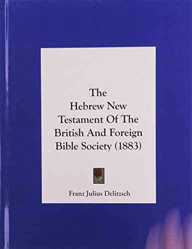 9781162182902: The Hebrew New Testament of the British and Foreign Bible Society (1883)