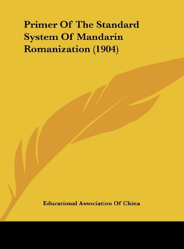 9781162186634: Primer Of The Standard System Of Mandarin Romanization (1904)