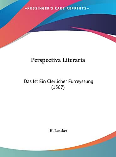 9781162187532: Perspectiva Literaria: Das Ist Ein Clerlicher Furreyssung (1567) (German Edition)
