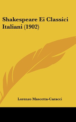 9781162187990: Shakespeare Ei Classici Italiani (1902) (Italian Edition)