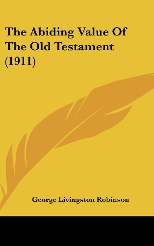 9781162188898: The Abiding Value Of The Old Testament (1911)