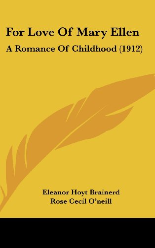 9781162189024: For Love Of Mary Ellen: A Romance Of Childhood (1912)