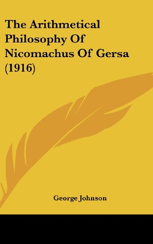 9781162190532: The Arithmetical Philosophy of Nicomachus of Gersa (1916)