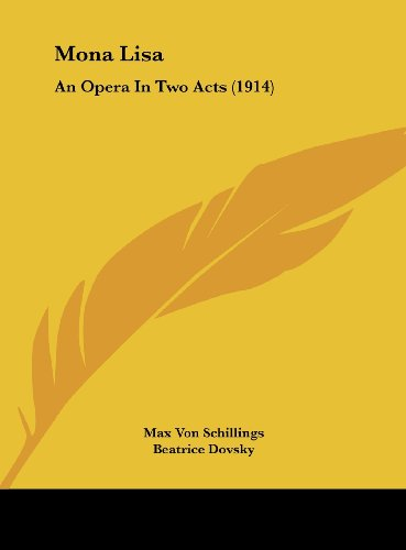 9781162192673: Mona Lisa: An Opera In Two Acts (1914)
