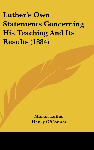 9781162194622: Luther's Own Statements Concerning His Teaching and Its Results (1884)