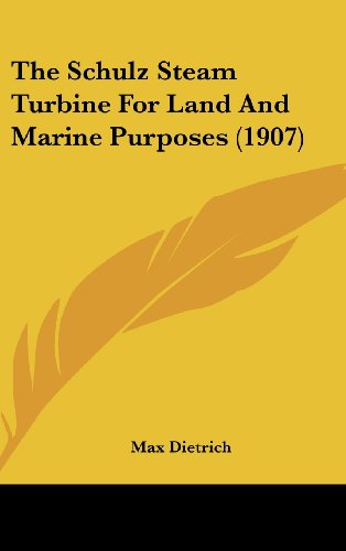9781162198026: The Schulz Steam Turbine For Land And Marine Purposes (1907)