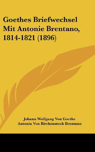 9781162198767: Goethes Briefwechsel Mit Antonie Brentano, 1814-1821 (1896)