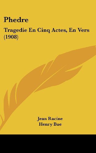 9781162200385: Phedre: Tragedie En Cinq Actes, En Vers (1908)