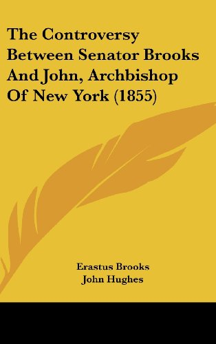 9781162202402: The Controversy Between Senator Brooks and John, Archbishop of New York (1855)