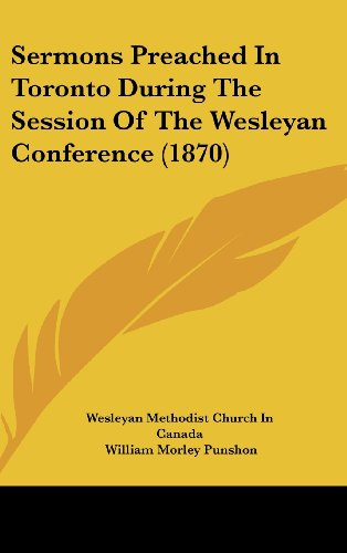 9781162203713: Sermons Preached in Toronto During the Session of the Wesleyan Conference (1870)