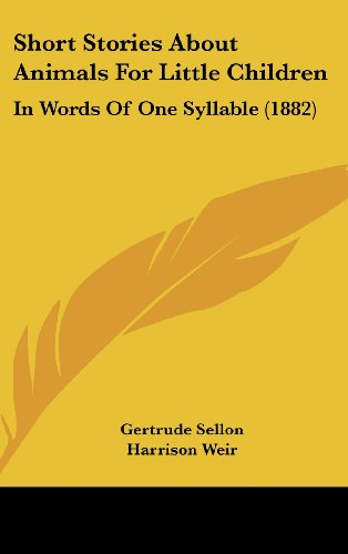 9781162204406: Short Stories about Animals for Little Children: In Words of One Syllable (1882)