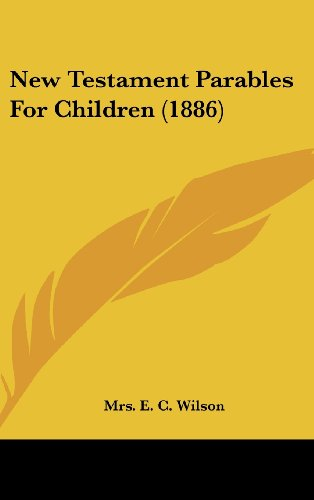 9781162204840: New Testament Parables For Children (1886)