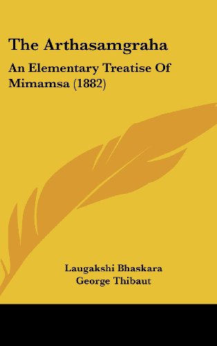 9781162206851: The Arthasamgraha: An Elementary Treatise of Mimamsa (1882)